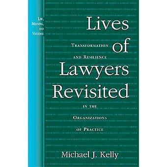 Lives of Lawyers Revisited - Transformation and Resilience in the Orga