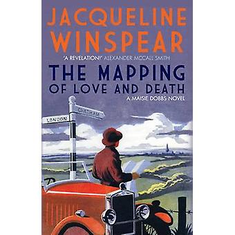 The Mapping of Love and Death by Jacqueline Winspear - 9780749040888