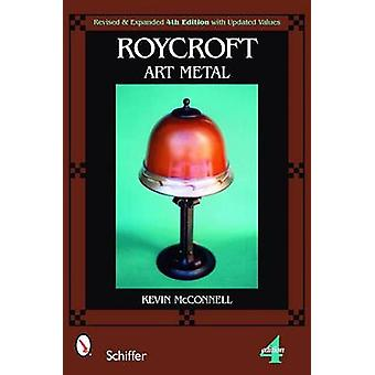 Roycroft アート金属ケビン マコーネル - 9780764329906 本