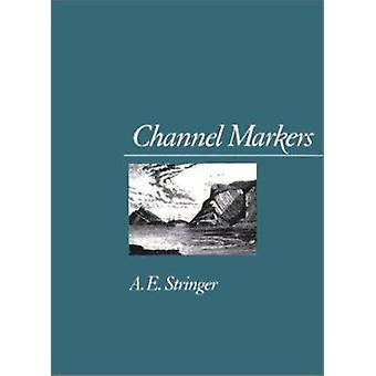 Channel Markers by A. E. Stringer - 9780819511294 Book