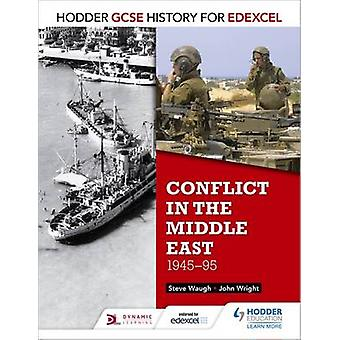 Hodder GCSE History for Edexcel - Conflict in the Middle East - 1945-9