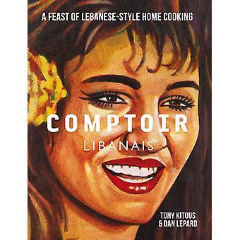Comptoir Libanais par Tony Hind - Dan Lepard - 9781848093935 livre