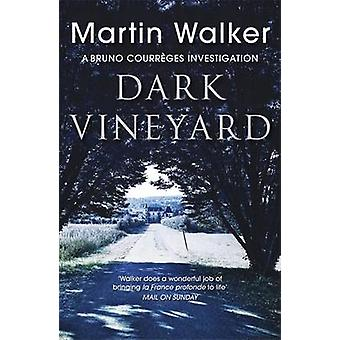 Dark Vineyard - A Case for Bruno - Chief of Police by Martin Walker -
