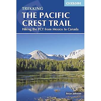The Pacific Crest Trail - Hiking the PCT from Mexico to Canada by Bria