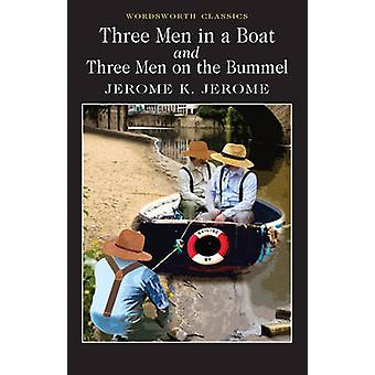 Three Men in a Boat & Three Men on the Bummel - To Say Nothing of the