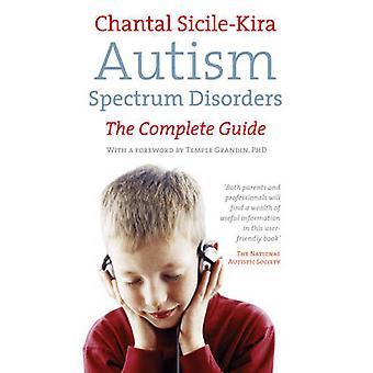Autismus-Spektrum-Störungen - das komplette Handbuch von Chantal Sizilien-Kira