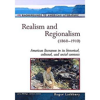 Realism and Regionalism - 1860-1910 - American Literature in Its Histo