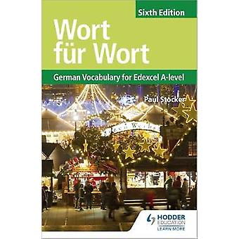 Wort fur Wort Sixth Edition - German Vocabulary for Edexcel A-level by