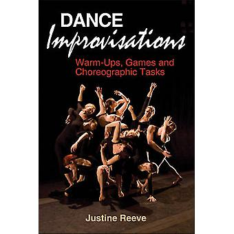 Dance Improvisations - Warm-Ups - Games and Choreographic Tasks by Jus