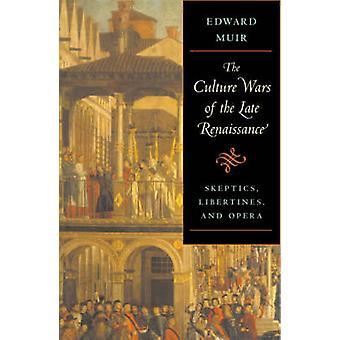 As guerras de cultura da tarde Renascença - céticos - Libertines e O