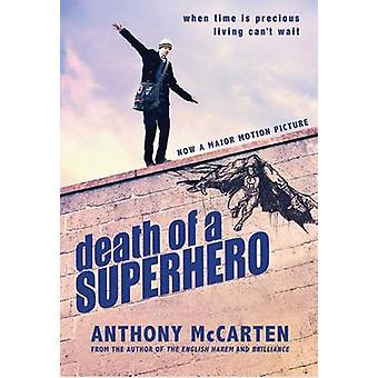 Death of a Superhero by Anthony McCarten - 9781846882876 Book