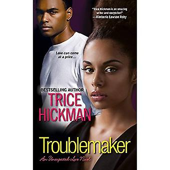 Troublemaker: The Unexpected Love Series (Unexpected Love Novel) (Unexpected Love Novels)