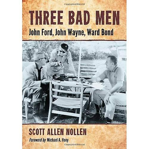 Three Bad Hommes  John Ford, John Wayne, Ward Bond