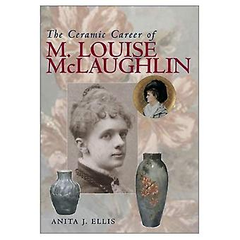 The Ceramic Career of M. Louise Mclaughlin