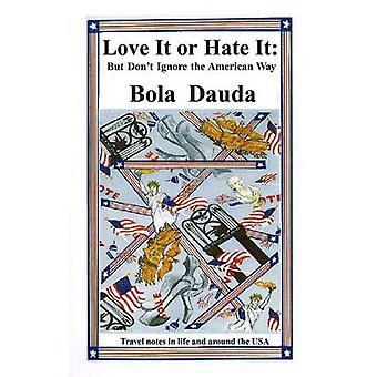 Liefde of haat het: maar niet negeren de American Way