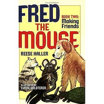 Fred les souris faire amis: Book Two