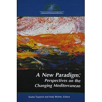 A New Paradigm: Perspectives on the Changing Mediterranean