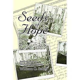 Seeds of Hope : An Engineer&s World War II Letters