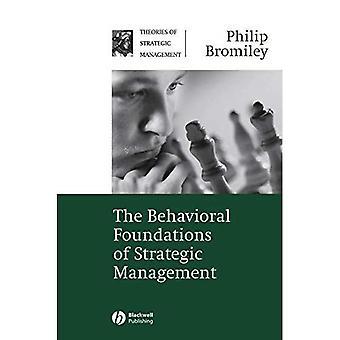 The Behavioral Foundations of Strategic Management (Theories of Strategic Management Series)