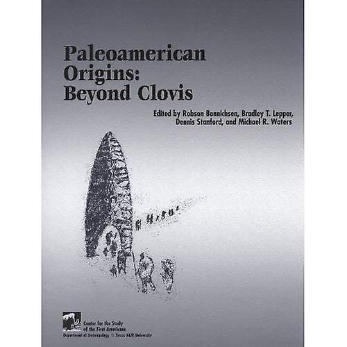 Paleoamerican Origins  Beyond Clovis (Peopling of the Americas Publications)