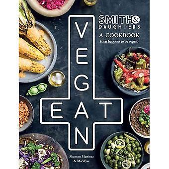 Smith & filles: Un livre de cuisine (qui se trouve être végétalien)