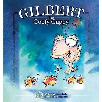 Gilbert the Goofy Guppy (The Literacy Tower)