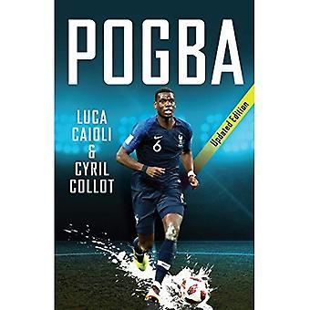 Pogba: Edizione aggiornata (Luca Caioli)