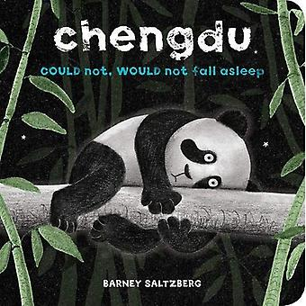 Chengdu Could Not, Would Not, Fall Asleep [Board book]