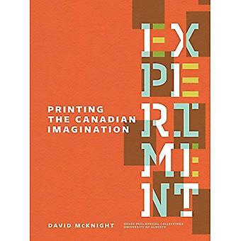 Expérience: Impression de l'imaginaire canadien: Highlights from the David McKnight Canadian petite presse Magazine et petite Collection (Bruce Peel Special Collections)