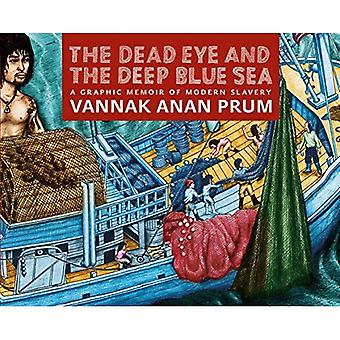 The Dead Eye And The Deep� Blue Sea: The World of Slavery at Sea - A Graphic Memoir