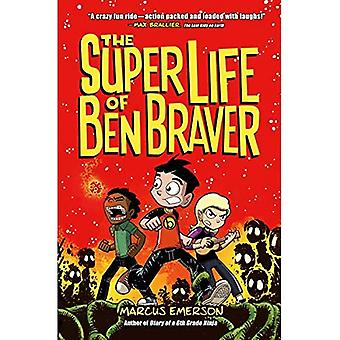 The Super Life of Ben Braver (Ben Braver)