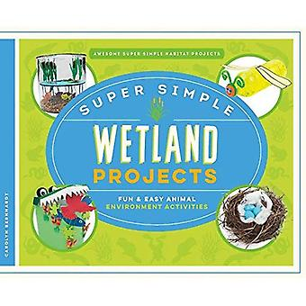 Super Simple Wetland Projects: Fun & Easy Animal Environment Activities (Awesome Super Simple Habitat Projects)