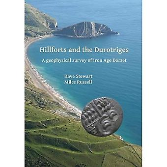 Hillforts and the Durotriges: A Geophysical Survey of Iron Age Dorset