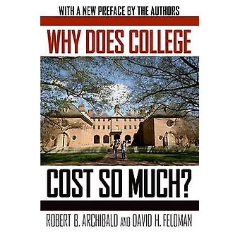 Why Does College Cost So Much by Archibald & Robert B