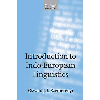 Introduction to IndoEuropean Linguistics by Szemerenyi & Oswald J. L.