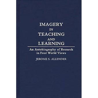 Imagens no ensino e na aprendizagem de uma autobiografia de pesquisa em quatro visões de mundo por Allender & Jerome S.