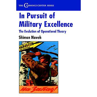 In Pursuit of Military Excellence by Naveh & Shimon