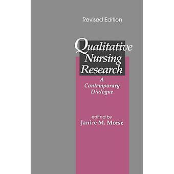 Soins infirmiers qualitative Research A Dialogue contemporain par Morse & Janice M.