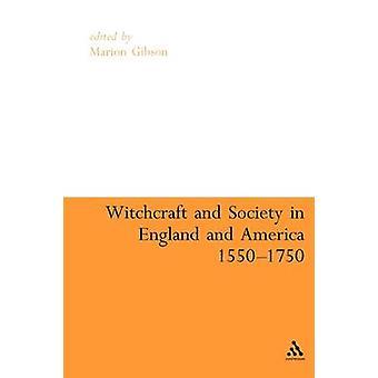 Hexerei und Gesellschaft in England und Amerika 15501750 von Gibson