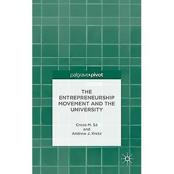 The Entrepreneurship Movement and the University by S & Creso M.