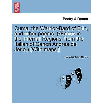 Cuma the WarriorBard of Erin and other poems. neas in the Infernal Regions from the Italian of Canon Andrea de Jorio. With maps. by Beste & John Richard