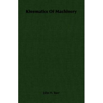 Kinematics Of Machinery by Barr & John H.