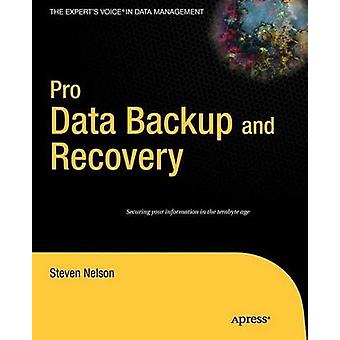 Pro Data Backup and Recovery by Nelson & Steven