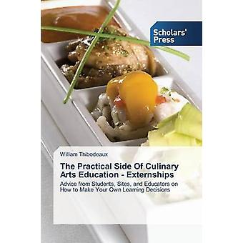 The Practical Side of Culinary Arts Education  Externships by Thibodeaux William