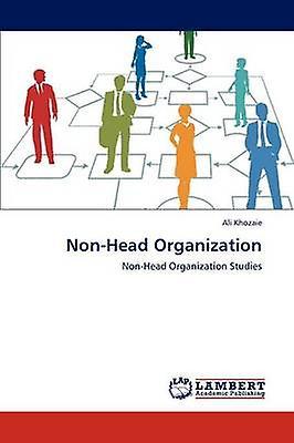 NonHead Organization by Khozaie Ali