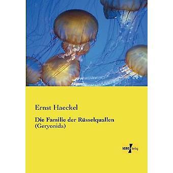 Die Familie Der Russelquallen by Haeckel & Ernst