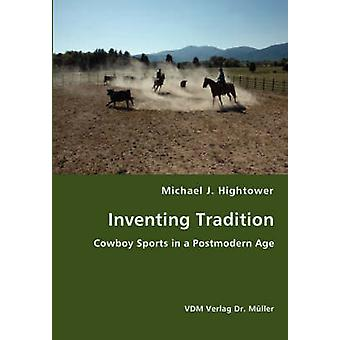 Inventing Tradition by Hightower & Michael J.