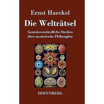 Die Weltrtsel by Ernst Haeckel