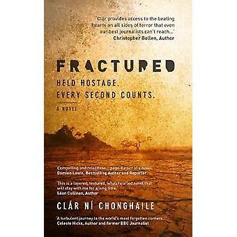 Fractured International Hostage Thriller by Clar Chonghaile