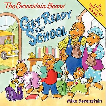 The Berenstain Bears Get Ready for School by Mike Berenstain - Mike B